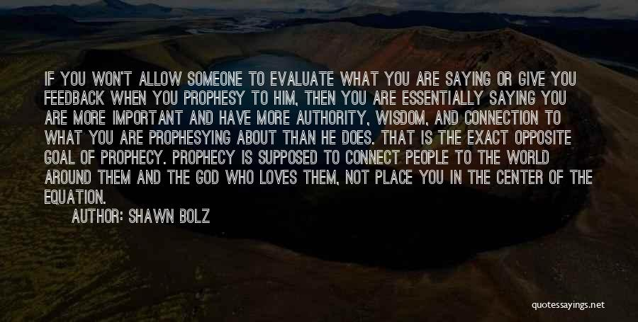 When You're Not Important To Him Quotes By Shawn Bolz