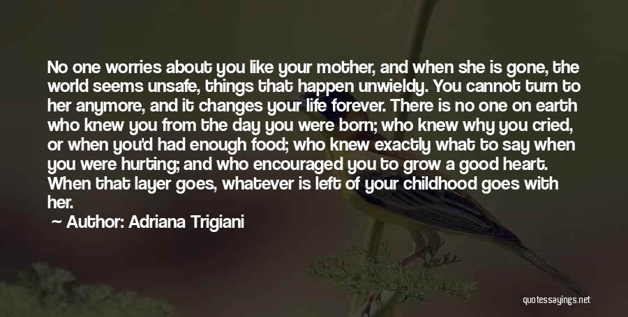When You've Had Enough Of Life Quotes By Adriana Trigiani