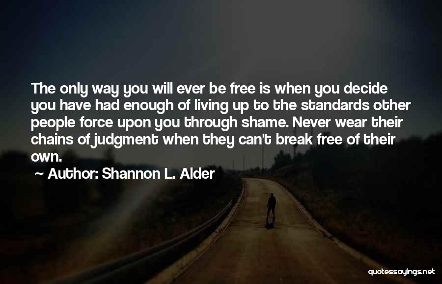 When You've Had Enough Of Life Quotes By Shannon L. Alder