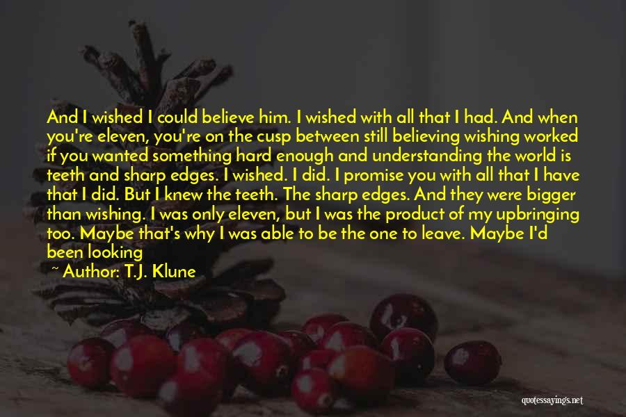 When You've Had Enough Of Life Quotes By T.J. Klune