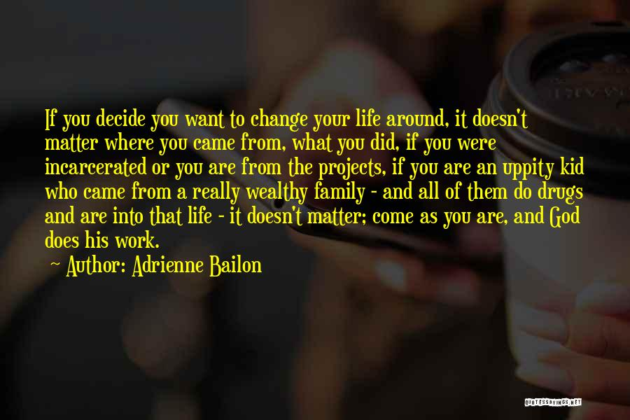 Where Did You Come From Quotes By Adrienne Bailon