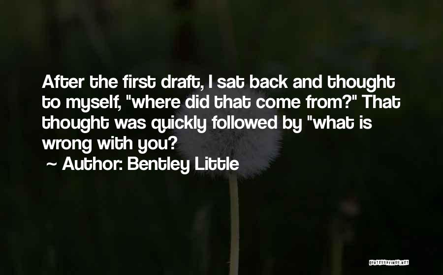 Where Did You Come From Quotes By Bentley Little