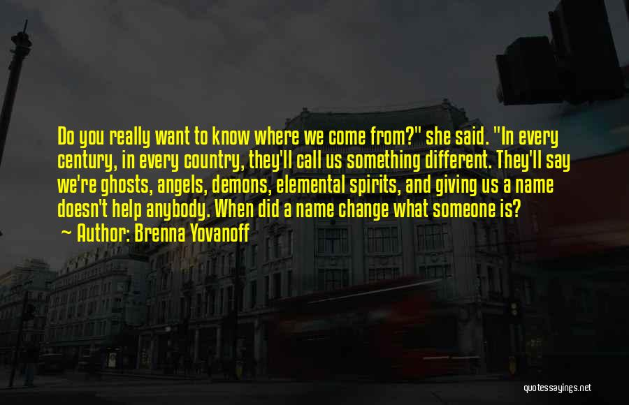 Where Did You Come From Quotes By Brenna Yovanoff