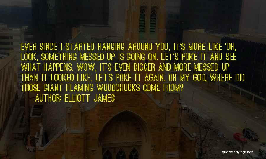 Where Did You Come From Quotes By Elliott James