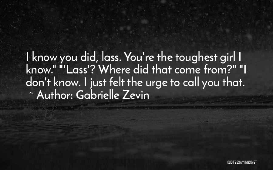 Where Did You Come From Quotes By Gabrielle Zevin