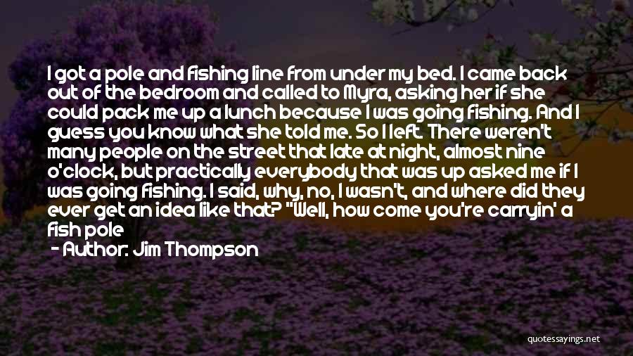 Where Did You Come From Quotes By Jim Thompson