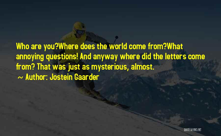 Where Did You Come From Quotes By Jostein Gaarder