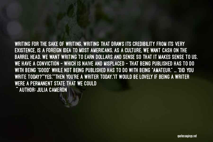 Where Did You Come From Quotes By Julia Cameron