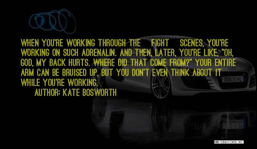 Where Did You Come From Quotes By Kate Bosworth