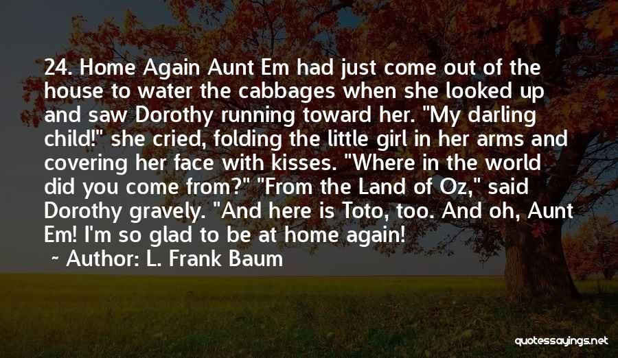 Where Did You Come From Quotes By L. Frank Baum