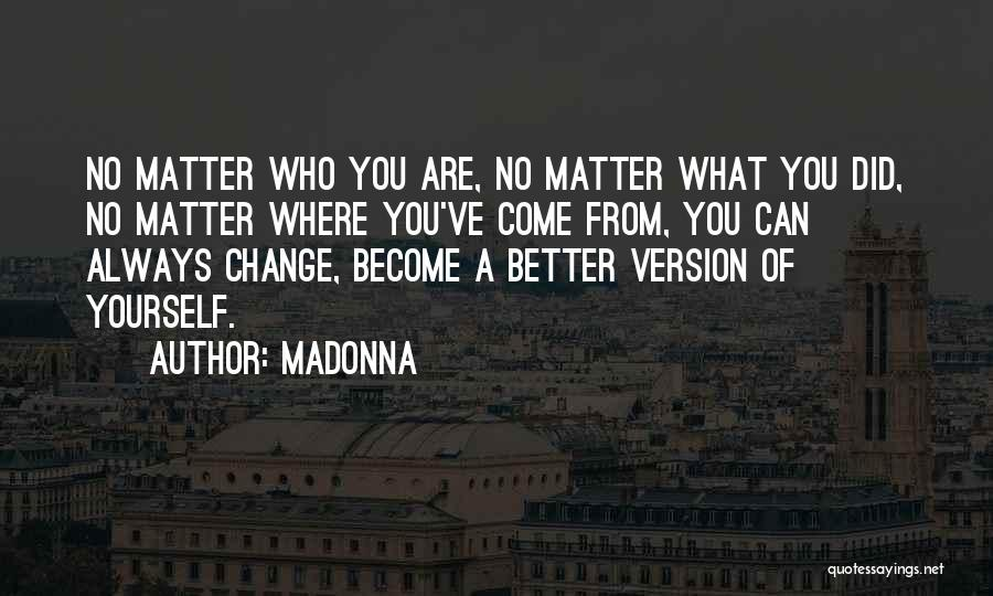 Where Did You Come From Quotes By Madonna