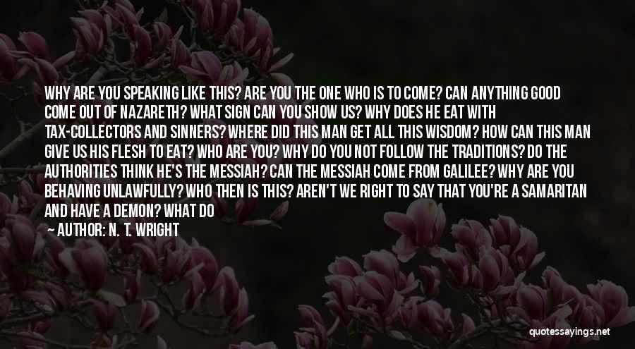 Where Did You Come From Quotes By N. T. Wright
