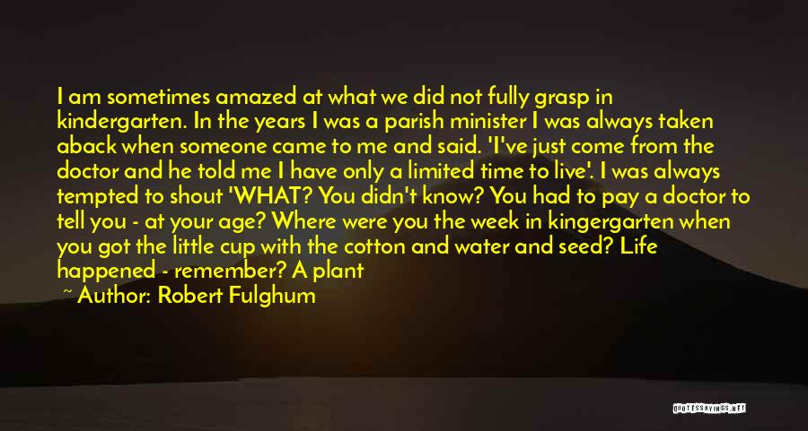 Where Did You Come From Quotes By Robert Fulghum