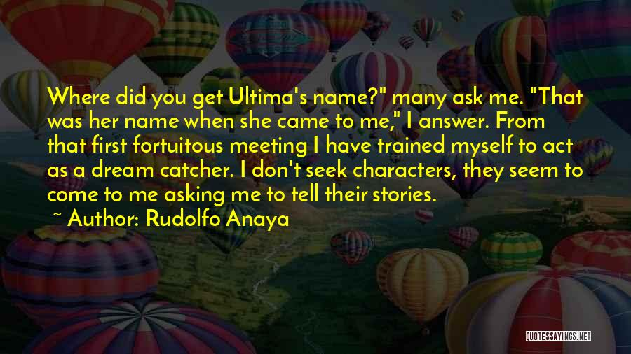 Where Did You Come From Quotes By Rudolfo Anaya