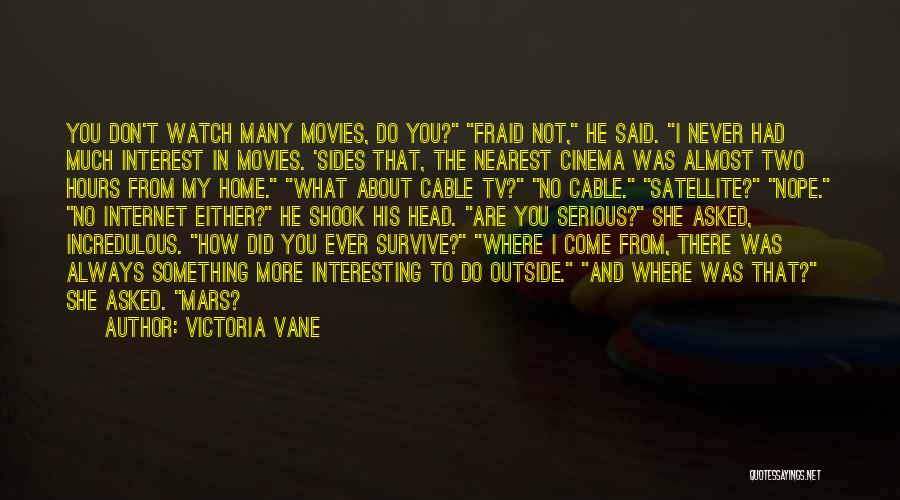 Where Did You Come From Quotes By Victoria Vane