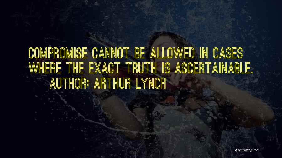 Where Is The Truth Quotes By Arthur Lynch