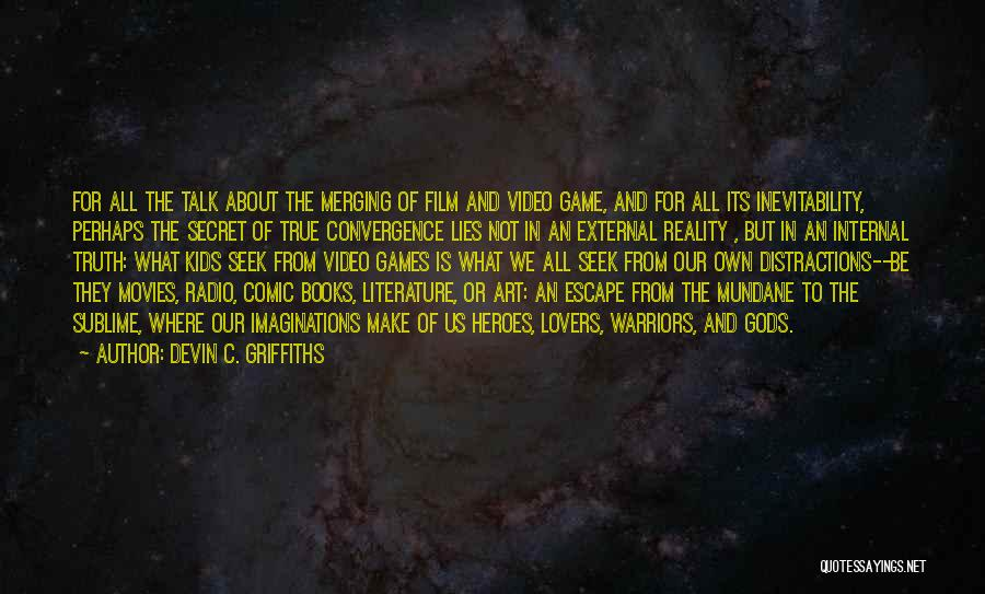 Where Is The Truth Quotes By Devin C. Griffiths