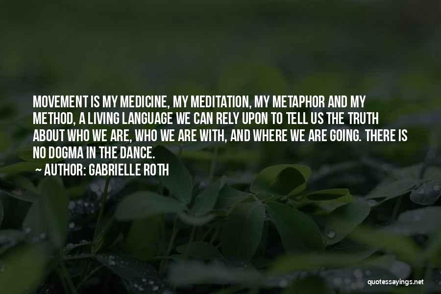 Where Is The Truth Quotes By Gabrielle Roth