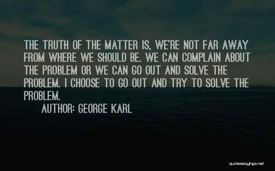 Where Is The Truth Quotes By George Karl