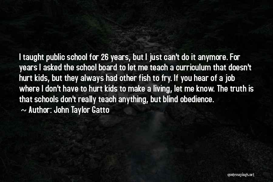 Where Is The Truth Quotes By John Taylor Gatto