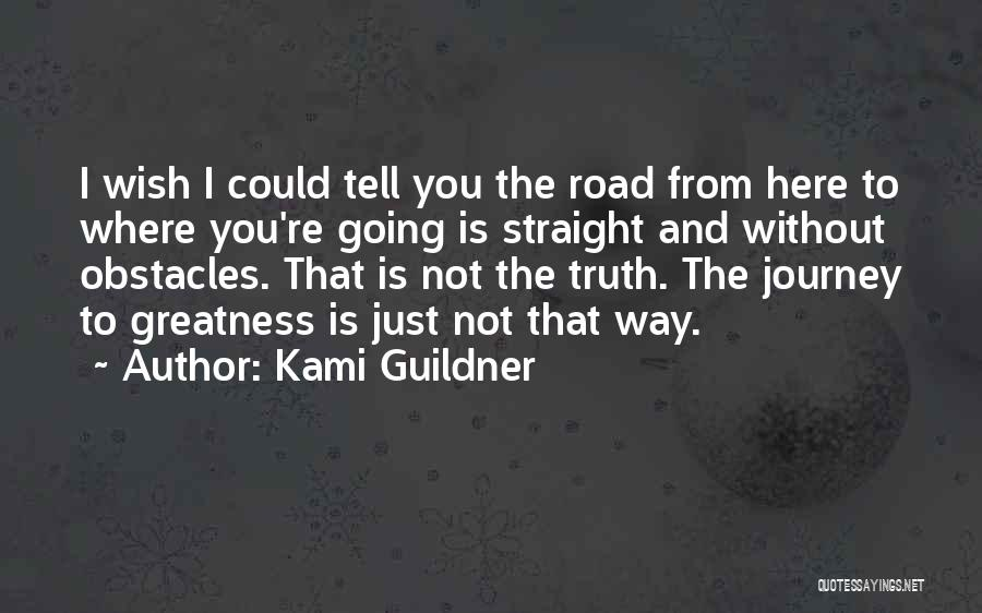 Where Is The Truth Quotes By Kami Guildner