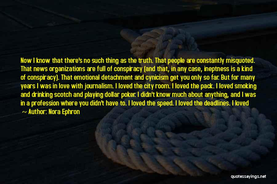 Where Is The Truth Quotes By Nora Ephron
