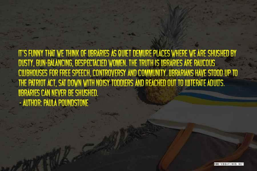 Where Is The Truth Quotes By Paula Poundstone