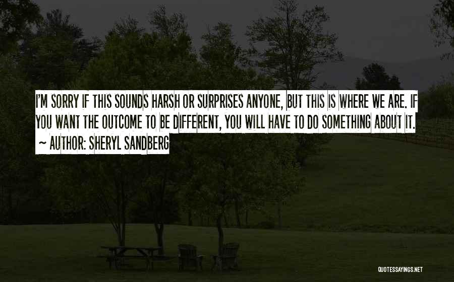 Where Is The Truth Quotes By Sheryl Sandberg