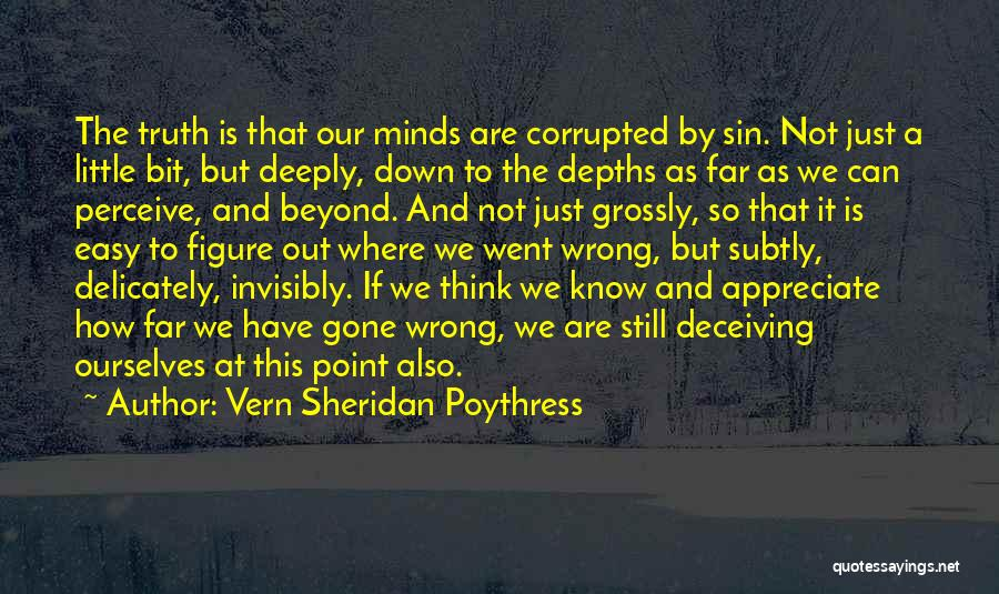 Where Is The Truth Quotes By Vern Sheridan Poythress