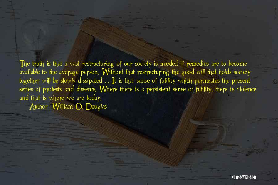 Where Is The Truth Quotes By William O. Douglas