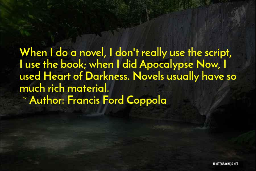 Where The Heart Is Book Quotes By Francis Ford Coppola