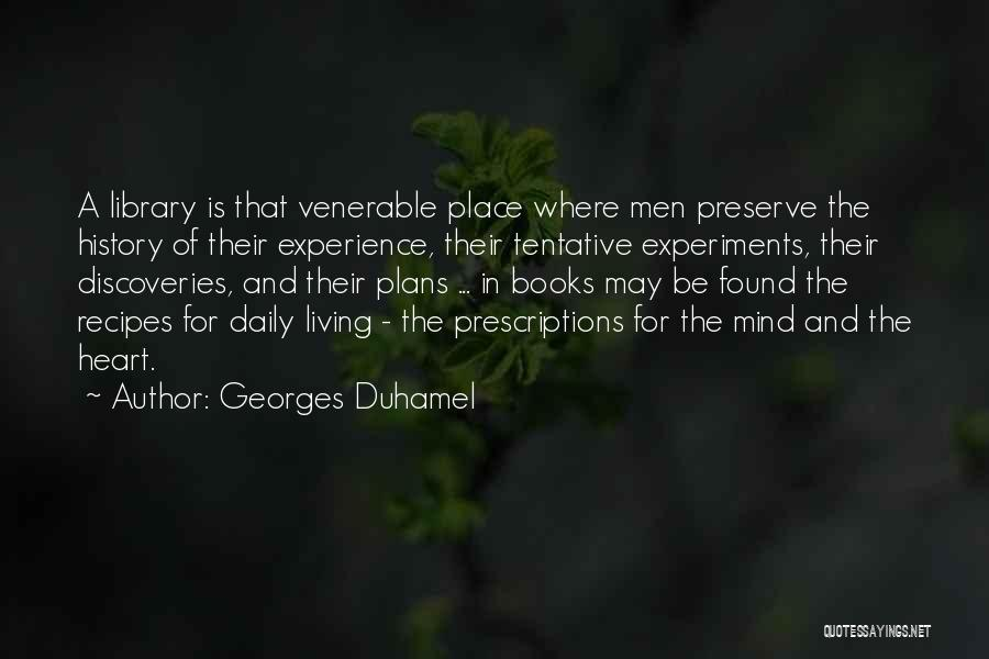 Where The Heart Is Book Quotes By Georges Duhamel