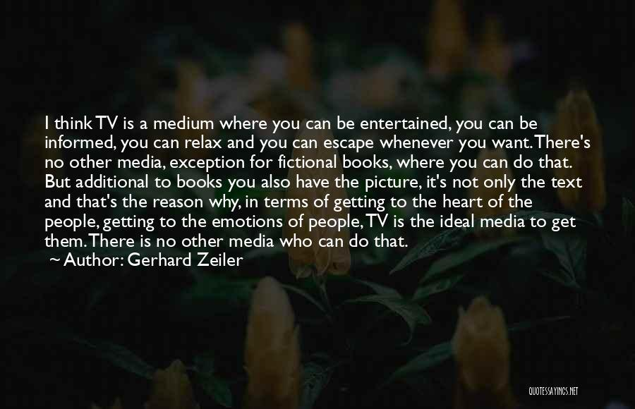 Where The Heart Is Book Quotes By Gerhard Zeiler