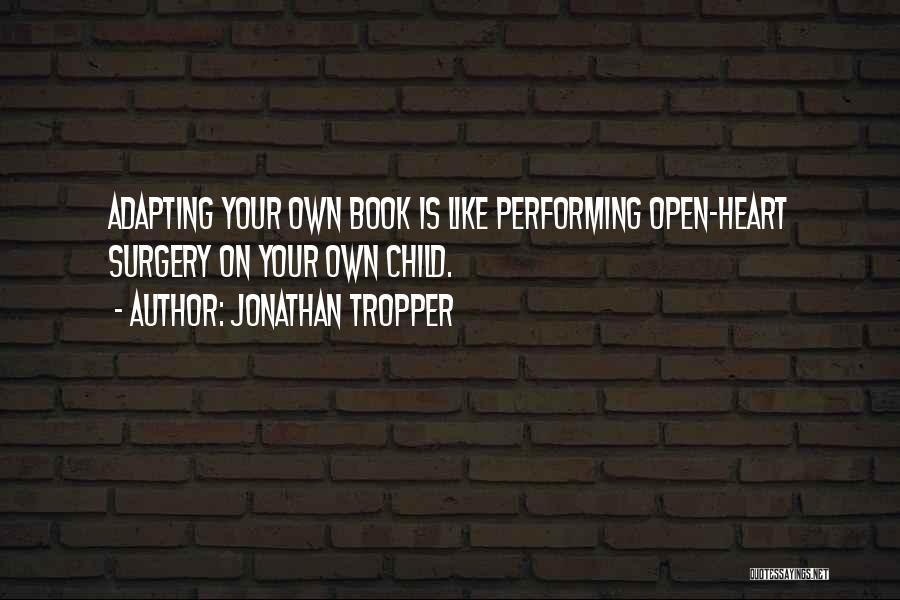 Where The Heart Is Book Quotes By Jonathan Tropper