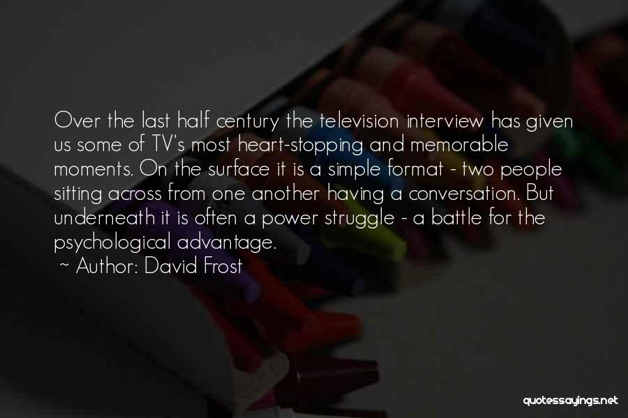 Where The Heart Is Memorable Quotes By David Frost