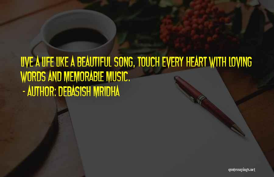 Where The Heart Is Memorable Quotes By Debasish Mridha