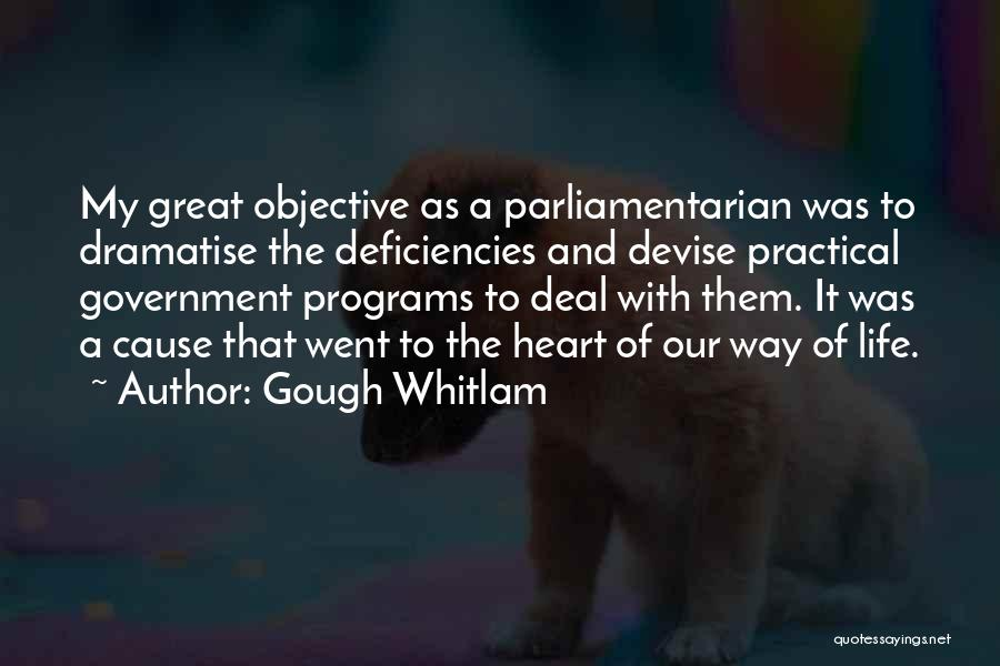 Where The Heart Is Memorable Quotes By Gough Whitlam