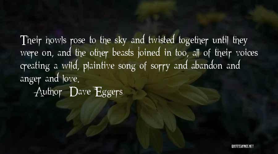 Where The Wild Things Are Love Quotes By Dave Eggers