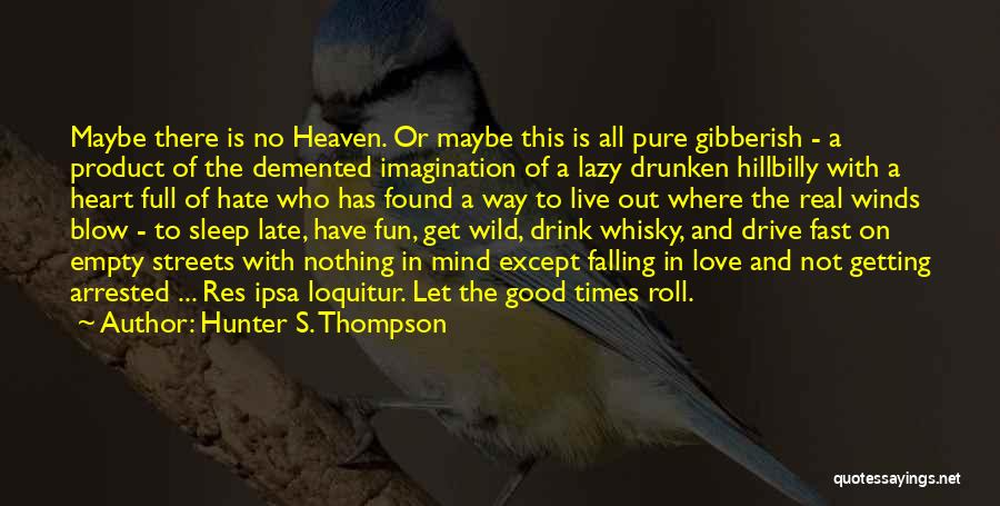 Where The Wild Things Are Love Quotes By Hunter S. Thompson