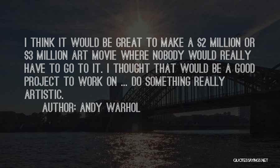 Where To Go Quotes By Andy Warhol