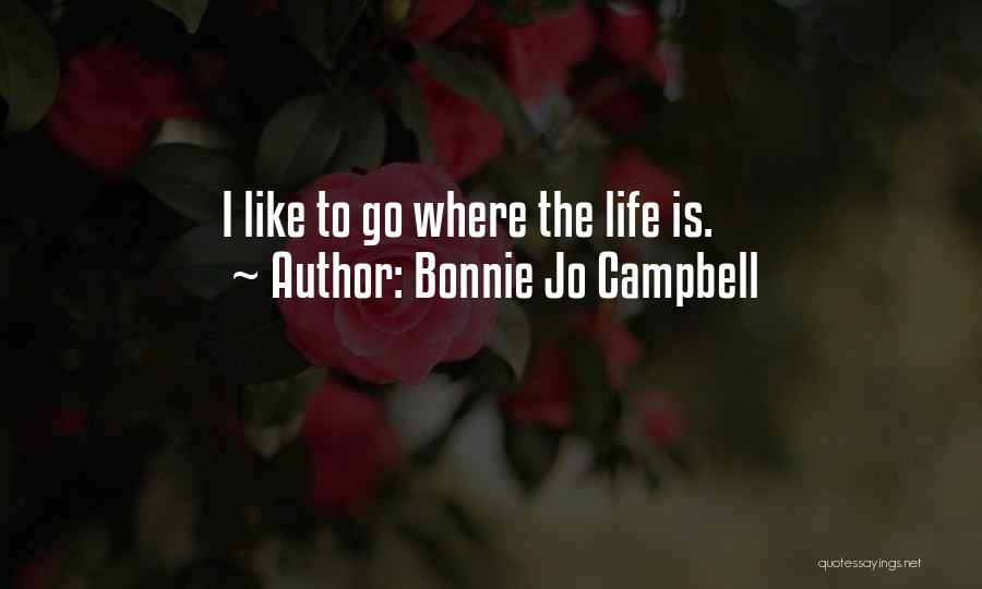 Where To Go Quotes By Bonnie Jo Campbell