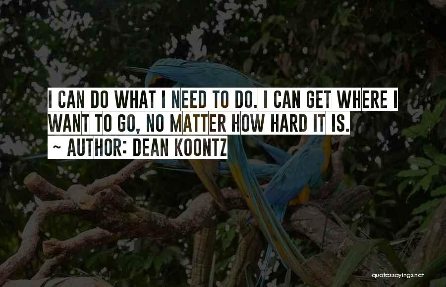 Where To Go Quotes By Dean Koontz