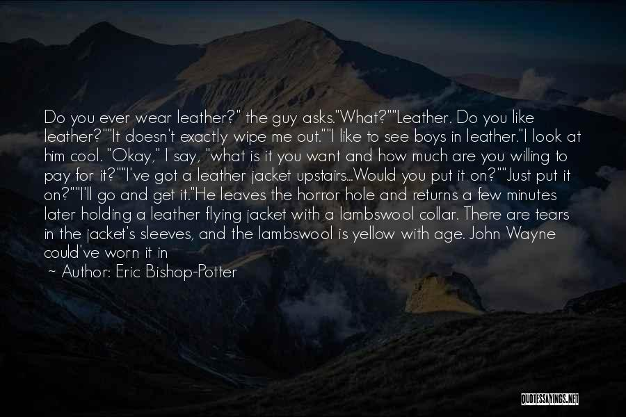 Where To Go Quotes By Eric Bishop-Potter