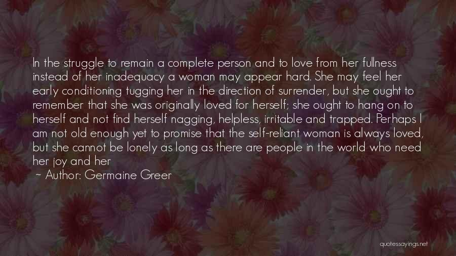 Where To Go Quotes By Germaine Greer
