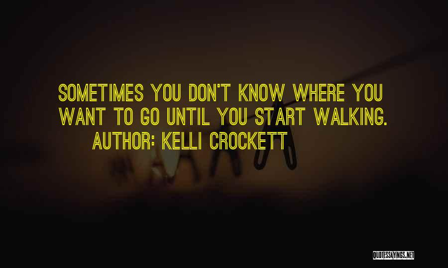 Where To Go Quotes By Kelli Crockett