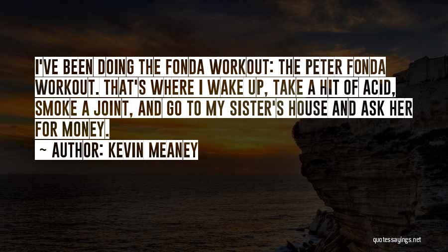 Where To Go Quotes By Kevin Meaney