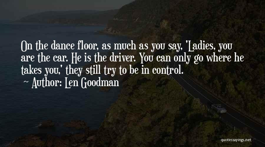 Where To Go Quotes By Len Goodman