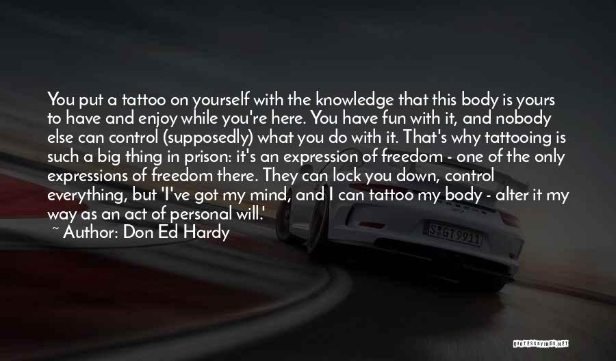 Where To Put Tattoo Quotes By Don Ed Hardy