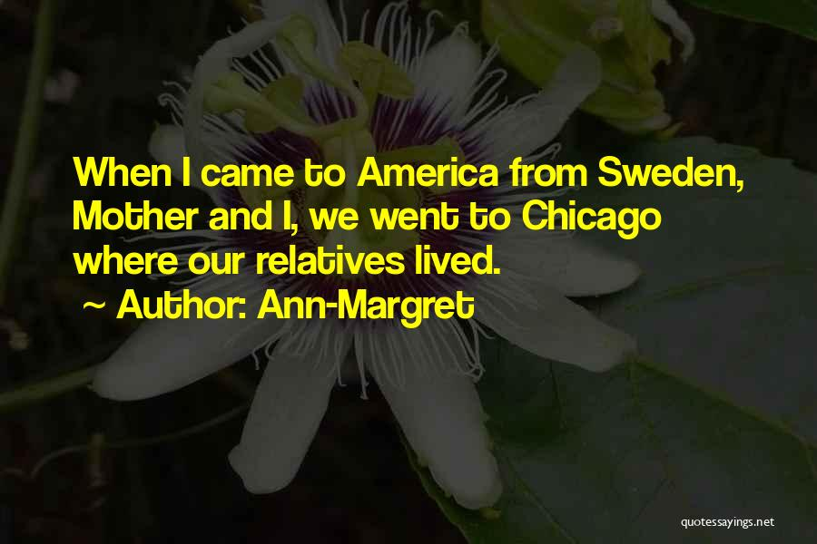 Where We Came From Quotes By Ann-Margret