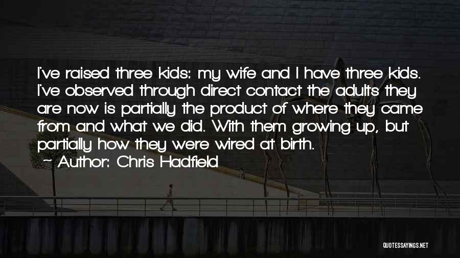 Where We Came From Quotes By Chris Hadfield